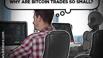 Why-Are-Bitcoin-Trades-So-Small
