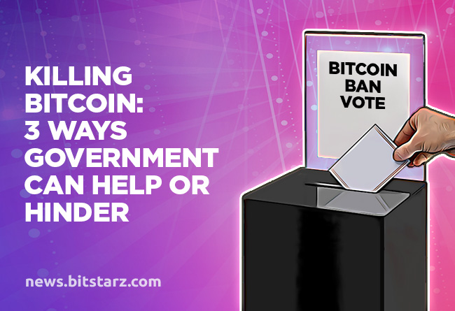 Killing-Bitcoin---3-Ways-Government-Can-Help-or-Hinder