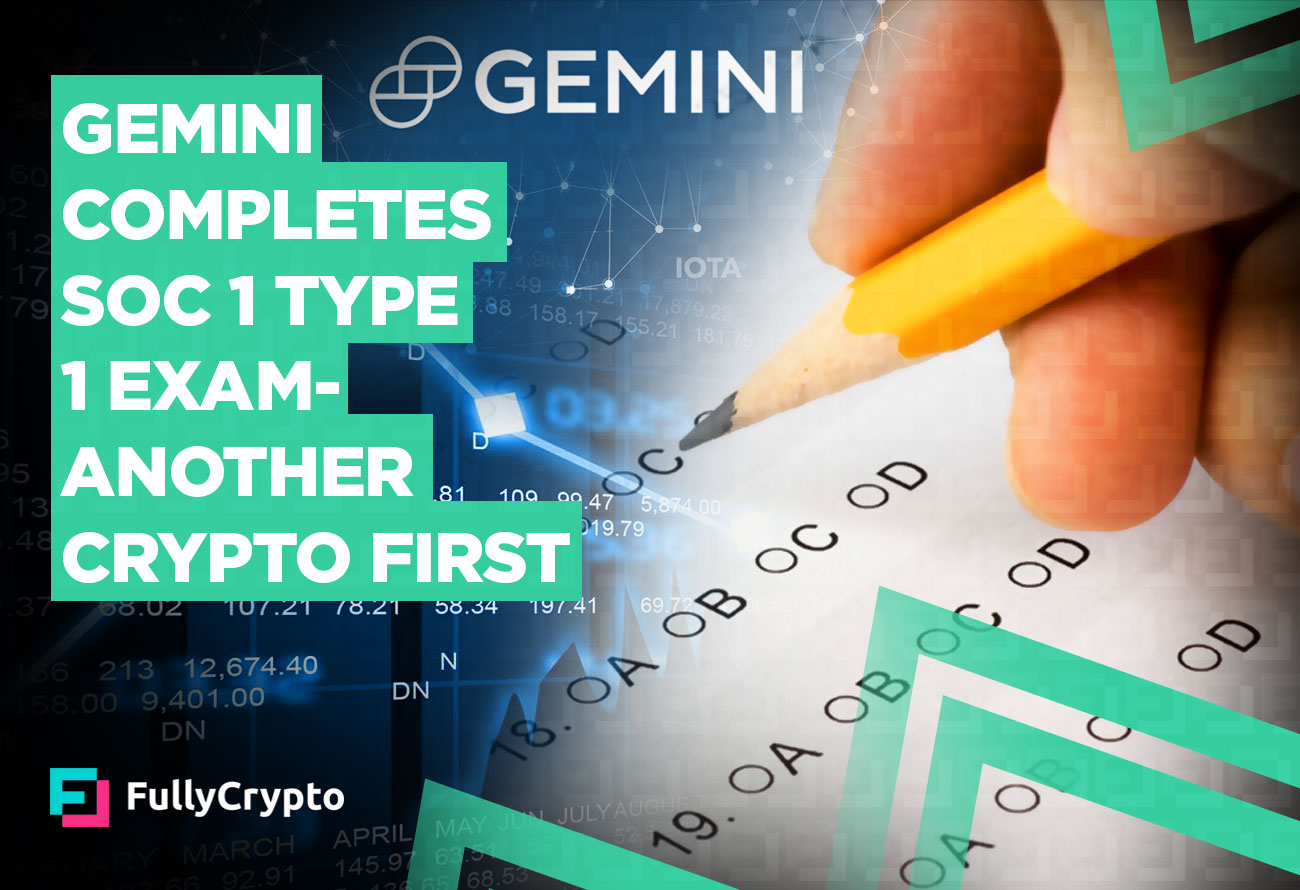 Gemini-Completes-SOC-1-Type-1-Exam-–-Another-Crypto-First