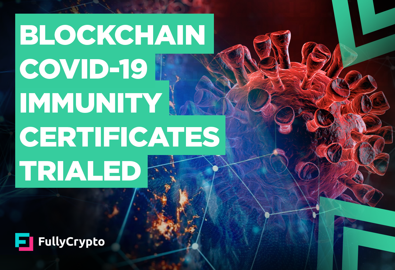 Blockchain-Covid-19-Immunity-Certificates-Trialed