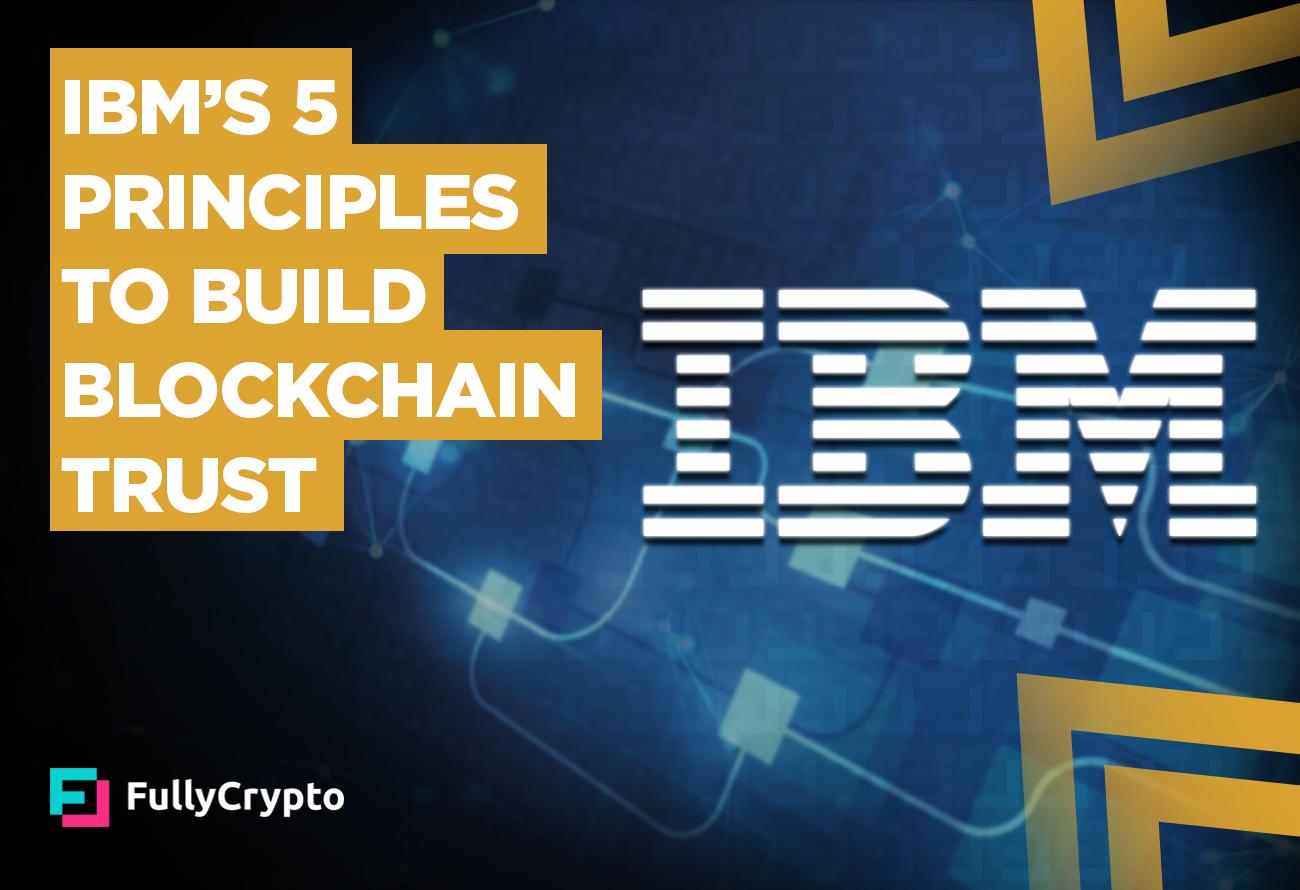 IBM_s-5-Principles-to-Build-Blockchain-Trust