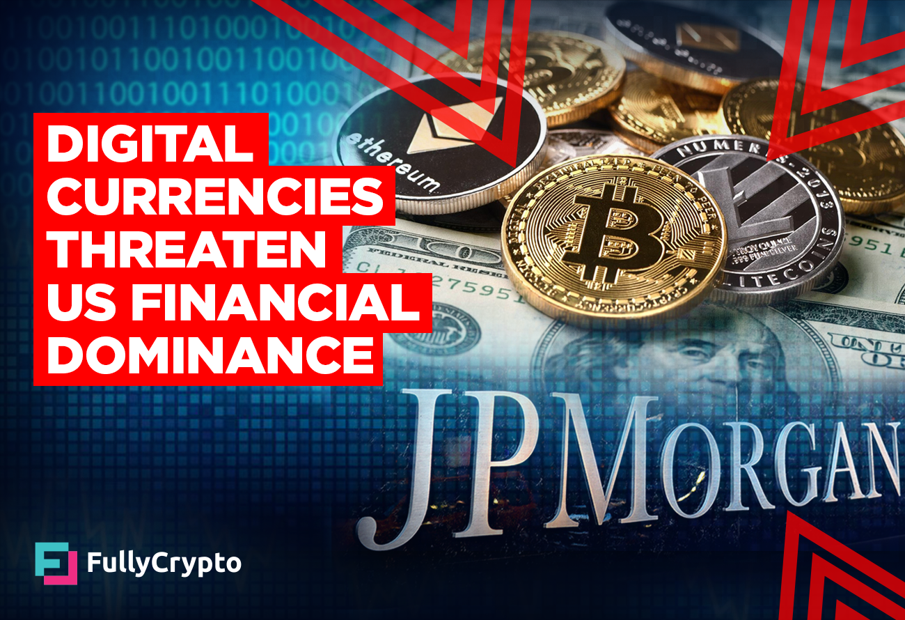 JPMorgan-Digital-Currencies-Threaten-US-Financial-Dominance