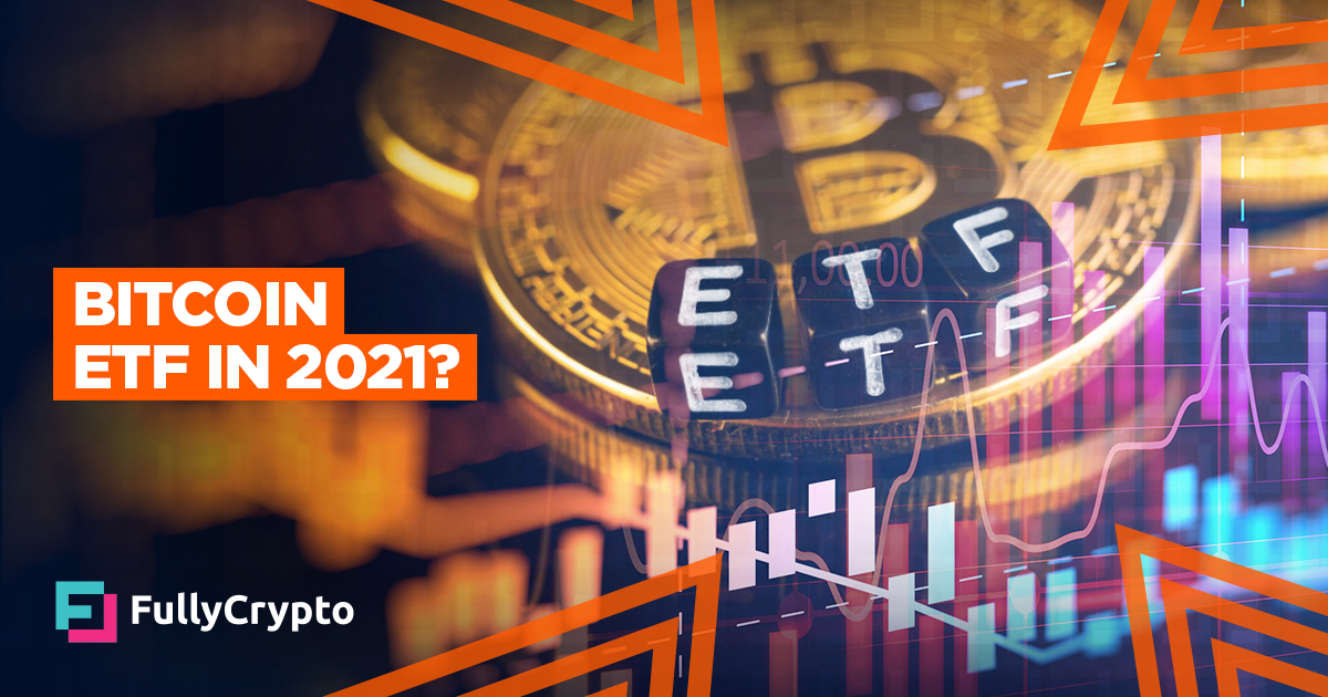 Should We Expect a <bold>Bitcoin</bold> <bold>ETF</bold> in 2021?