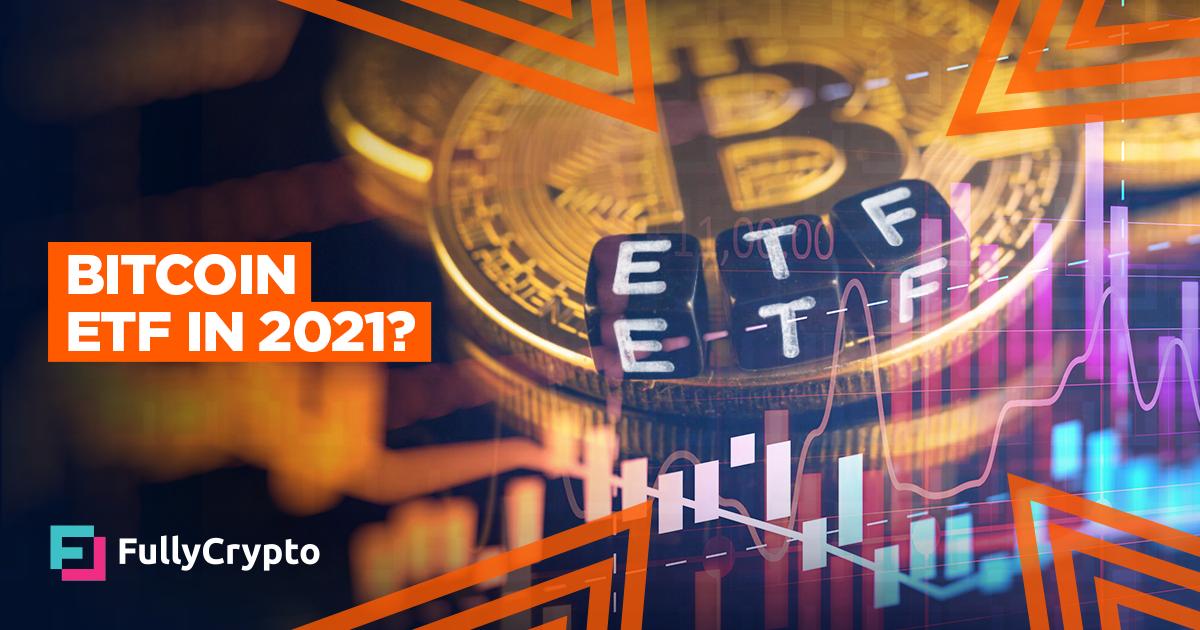 Should We Expect a <bold>Bitcoin</bold> ETF in <bold>2021</bold>?
