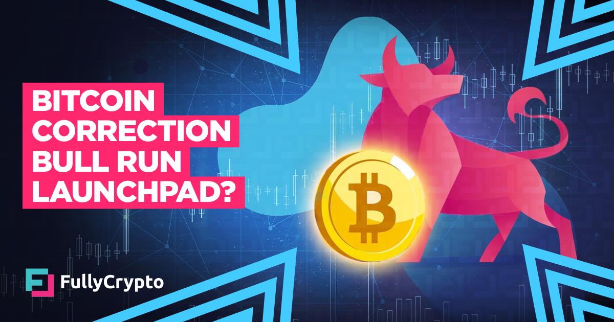 Bitcoin Correction Could be Bull Run Launchpad