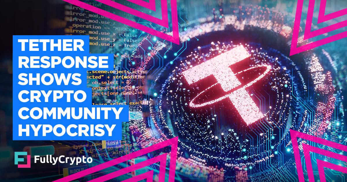 Tether Response Highlights Crypto Community Hypocrisy