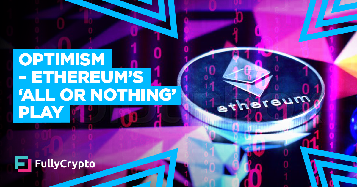 Optimism – Ethereum's 'All or Nothing' Play