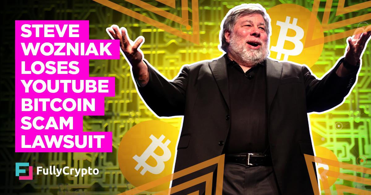 Steve Wozniak Loses YouTube Bitcoin Scam Lawsuit