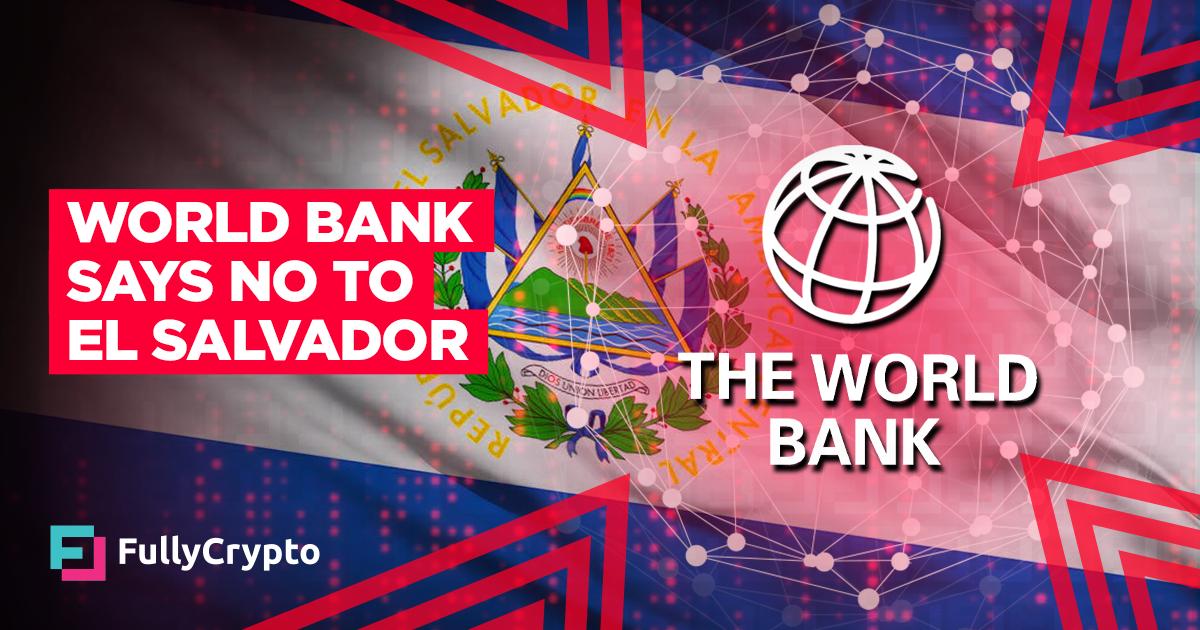 World Bank Refuses to Help El Salvador Implement Bitcoin