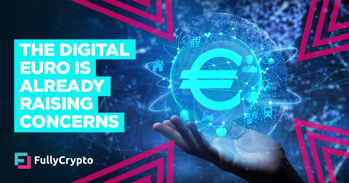 The Digital Euro is Already Raising Concerns
