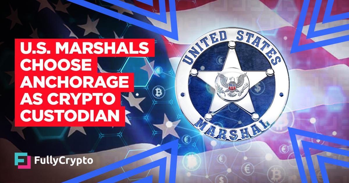 USMS Hires Anchorage as Crypto Custodian